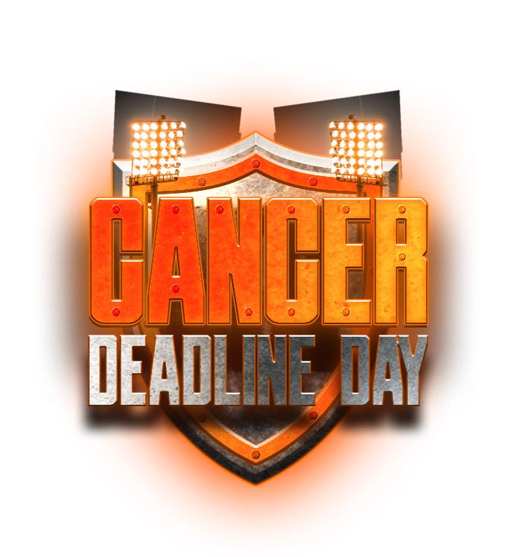 Cancer Deadline Day